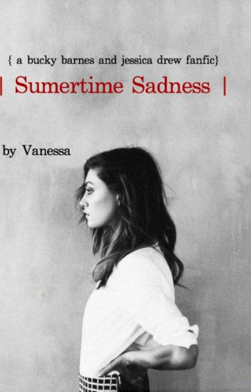 summertime sadness  a bucky barnes and jessica drew fanfic