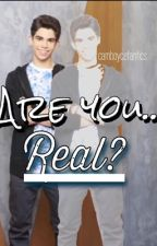 Are you... Real? (A Cameron Boyce FF) by CamBoyceFanfics