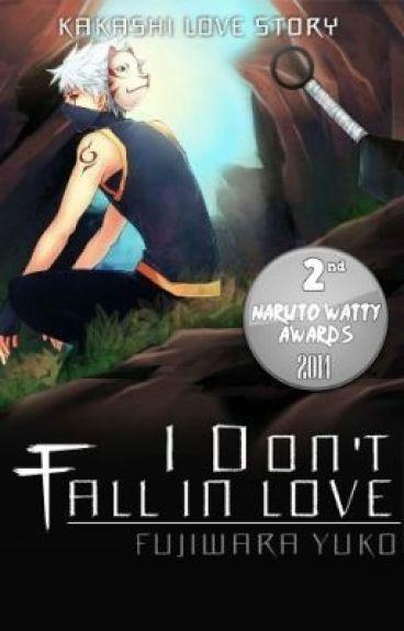 I Don't Fall In Love (Hatake Kakashi Love Story)