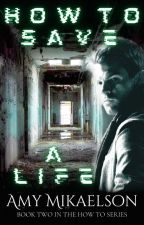 How To Save A Life (She's Mine Book 2) by themastersreign