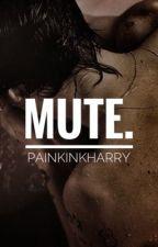 Mute. by painkinkharry
