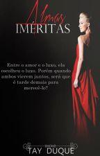 Almas Iméritas ( Em revisão)  by TayDuque7