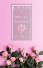 Espinas y Rosas by arial_italica