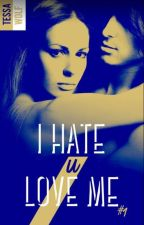 I Hate U Love Me - Saison 1 (BLACKMOON éditions Hachette) by TessaWolfFR