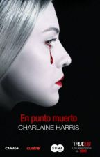 True Blood - El punto muerto - Libro 12 by LecturasDiarias