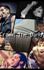 Crown The Dandy (Andrew and David Fanfic) by BrokenGenerations