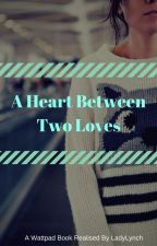 A heart between two loves.♥ by BangtanLover1997