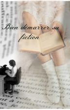 Bien démarrer sa fiction by DelphinePirotte