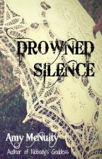 Drowned Silence by AmyMcNulty