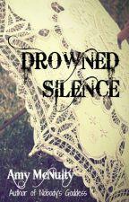 Drowned Silence by AmyMcNulty