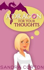 A dragon for your thoughts (now published) by SandraCorton