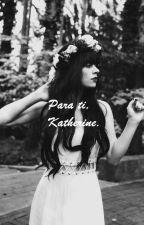 Para ti, Katherine. by tatianams911