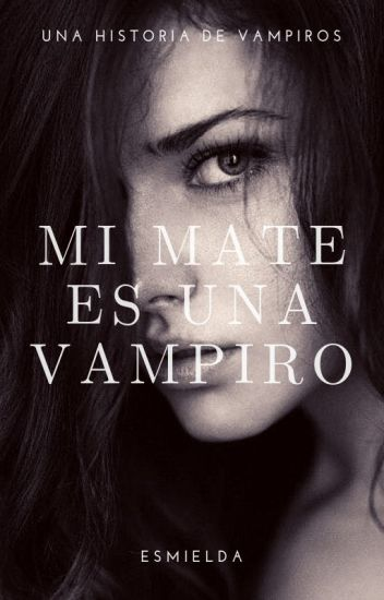 Mi MATE es una Vampiro