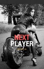 The Next Player by Bad-Gyal-Jay