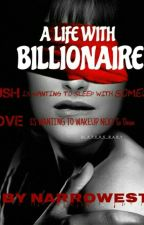 A LIFE WITH BILLIONAIRE(#wattys2016) by Narrowest