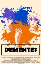 Dementes. by SasUchiha