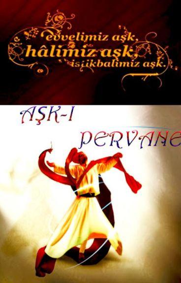 AŞK-I PERVANE (aşk-ı derun 2)
