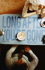 Long After You're Gone by MiaSmiles
