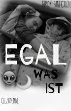 Egal was ist  - Tardy FF by celzudemine