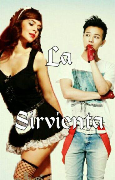 La Sirvienta ~TERMINADA~~