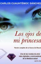 Los Ojos De Mi Princesa. by AztridHoran