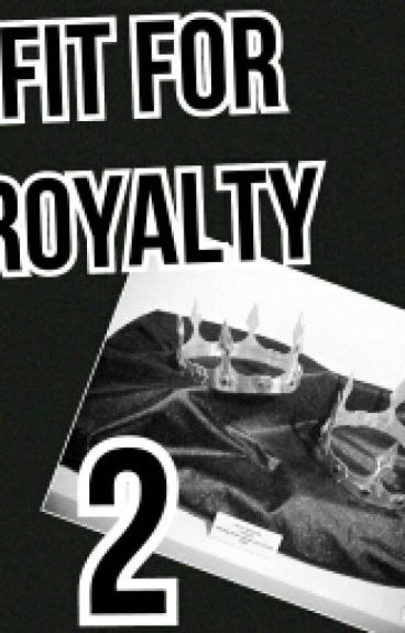 fit for royalty 2: down for it all