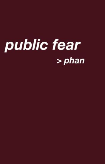 public fear ☹ phan