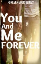 You and Me FOREVER (boyxboy) TagLish COMPLETED by RjMelgarejo