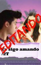 Te sigo Amando-Mario Bautista y tu/2T by MisCorazonesAzules