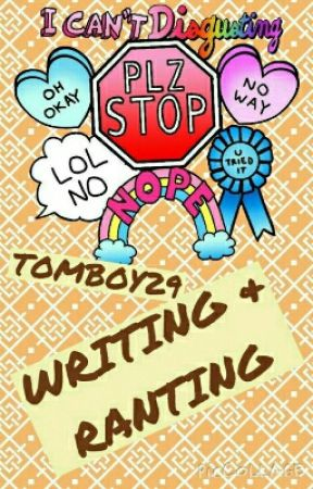 Writing & Ranting by Tomboy29