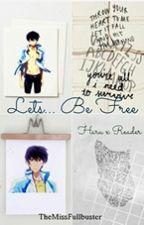 Lets.. be Free (Haru x reader) by TrashedJams