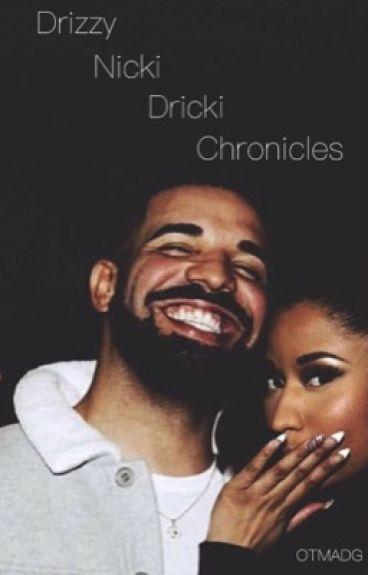 Drizzy•Nicki•Dricki Chronicles