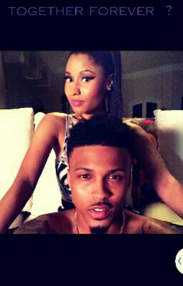 Together Forever ? (Nicki and August love story )