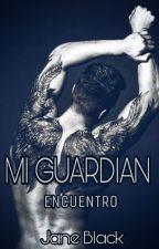 Mi Guardián #1 Encuentro by CrisLorenzo