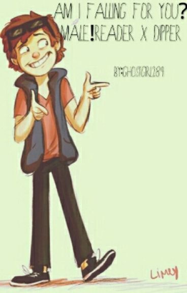 Am I Falling For You? Male!Reader x Dipper Pines