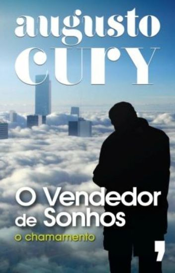 O Vendedor de Sonhos - O Chamado - Augusto Cury