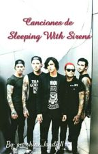 Canciones de Sleeping With Sirens by on_shine_landfill