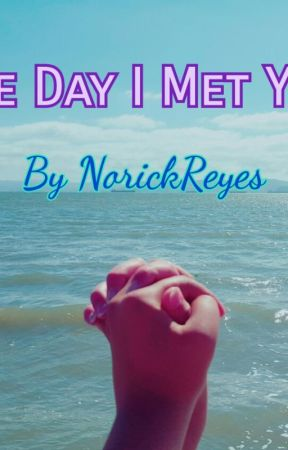 The Day I Met You (K-POP/Kdrama fanfic) by NorickReyes