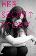 Her Secret Story by CrystalWay