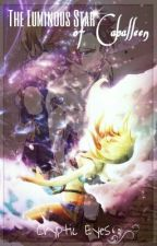 Fairy Tail: The Luminous Star of Caballeen (A NaLu Fan Fiction) by Cryptic_Eyes