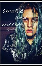 Smoke and Mirrors. by Myunee
