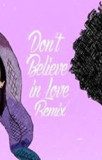 (Completed) Don't Believe in Love by ohthatscee
