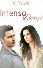 Intenso Desejo(INCOMPLETO) by E_Yawk