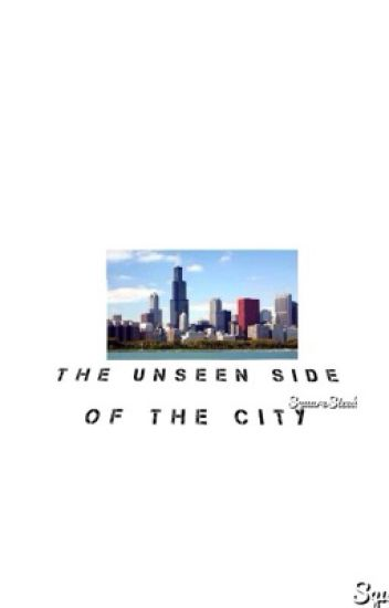 The Unseen Side of the City