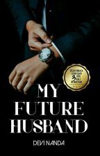 My Future Husband ( My Perfect Husband ) by denands