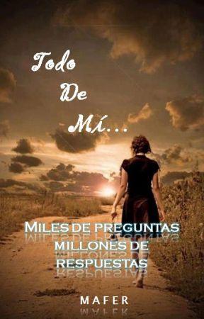 Todo De Mí by mafermar20