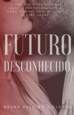 FUTURO DESCONHECIDO by BrunaZielosko