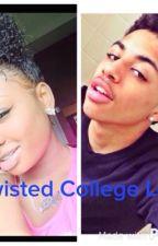 Twisted College Love by queen_lauren03