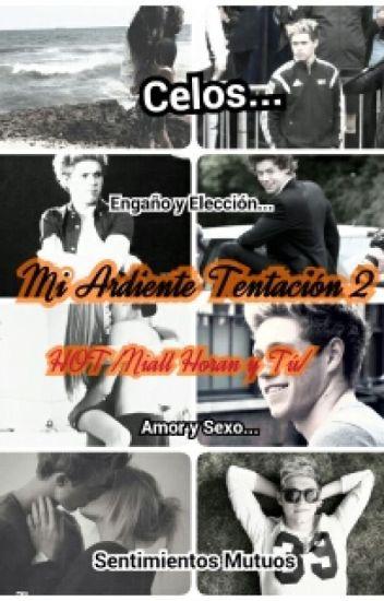 TERMINADA! Mi Ardiente Tentacion 2 HOT /Niall Horan y Tú/