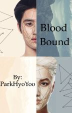 Blood Bound (EDITING) by ParkHyoYoo
